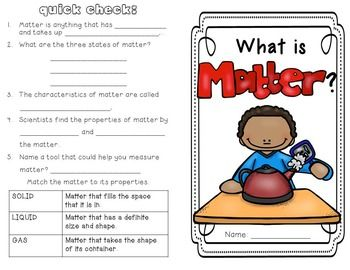 2 MINIBOOKS are included in this pdf with complementary activities. 1. What is Matter? MinibookMatching Activity: Students will also complete a popcorn activity where they describe the properties of matter (their popcorn) using vocabulary from the minibook (observable properties, measureable properties). #matter