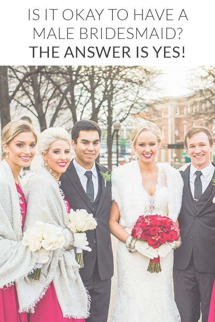 Best 20 male bridesmaid ideas on pinterest funny bridesmaid is it okay to have a male bridesmaid the answer is yes ombrellifo Images