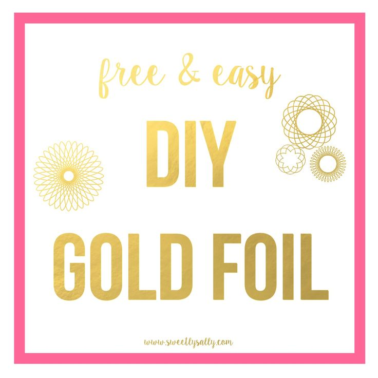 DIY {FREE} Gold Foil Tutorial