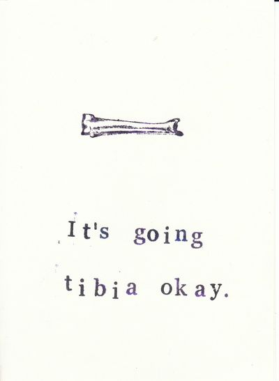It's Going Tibia Okay Art Print, $19.76 Someday your print will come, and it will be anatomically correct! A cute gift for nurses, physical therapists and anatomy and science lovers.