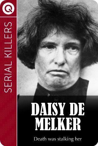 Serial Killers : Daisy de Melker by QUIK eBooks. $1.19. Publisher: QUIK eBooks (October 19, 2011). 10 pages