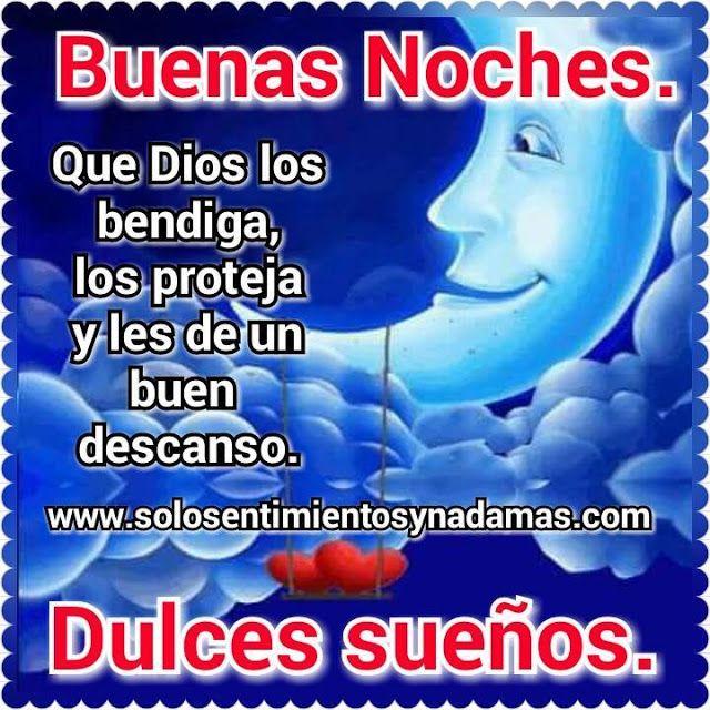 Buenas Noches Que Dios Los Bendiga Los Proteja Y Les De Un Buen