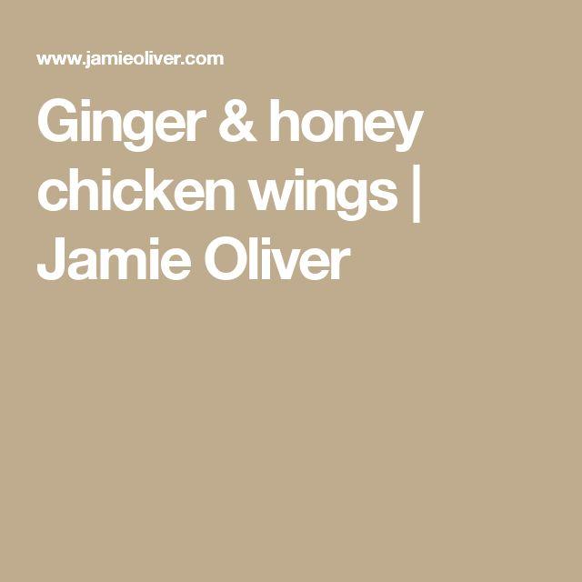 Ginger & honey chicken wings | Jamie Oliver wel de soja saus checken.