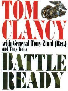 Battle Ready, by Tom Clancy, with Tony Zinni, and Tony Koltz.