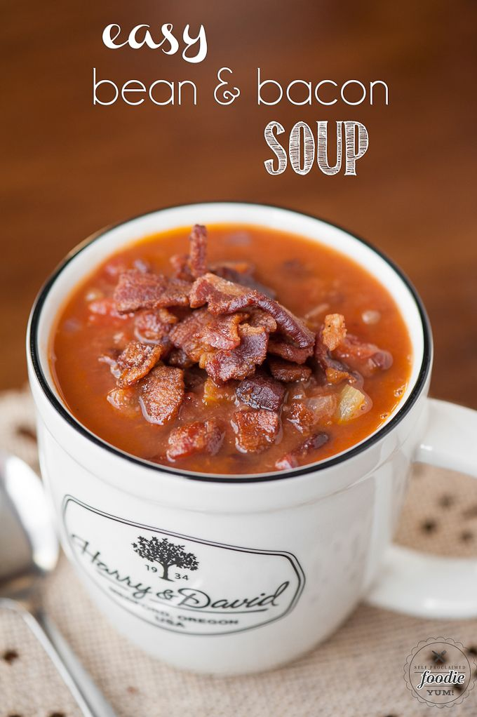 ... , comforting meal, this Easy Bean and Bacon Soup is sure to satisfy
