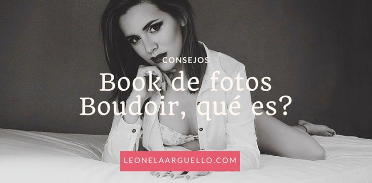 Book de fotos boudoir, ¿Qué es? Los #bookdefotos #boudoir son especiales una seria de factores imprescindibles hacen este estilo de fotografía detalles como la luz, el vestuario y las poses lo diferencia del resto de book de fotos. Leé más en este post de mi blog >> http://leonelaarguello.com/book-de-fotos-boudoir-que-es/
