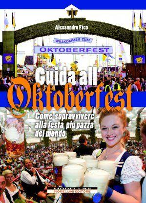 Guida all'Oktoberfest - Fico Alessandro - Morellini - libro Morellini Editore