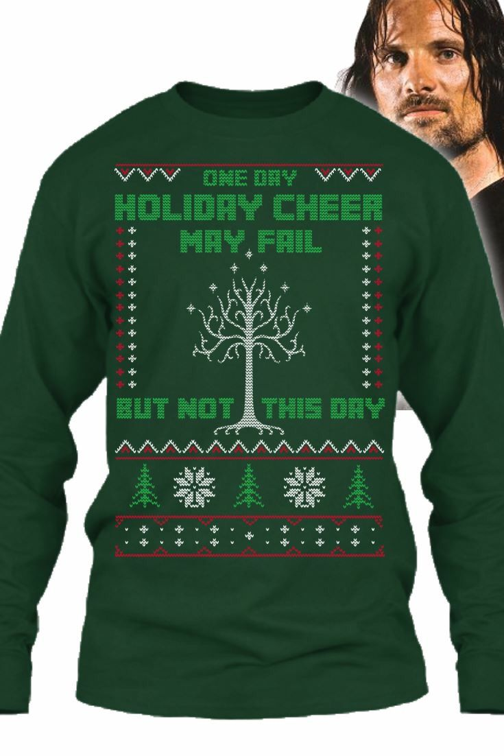 Aragorn's quote on an ugly christmas sweater!! And the White Tree x