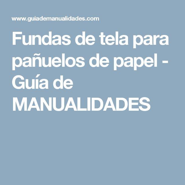 Fundas de tela para pañuelos de papel - Guía de MANUALIDADES