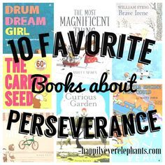 10 Favorite Books About: PERSEVERANCE — Happily Ever Elephants
