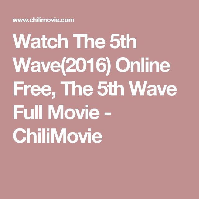 the 5th wave full movie watch online free