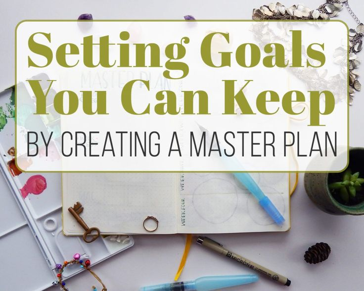 Setting goals you can keep is hard because our goals are often big. Break them down into smaller, bite sized pieces by creating a Master Plan!