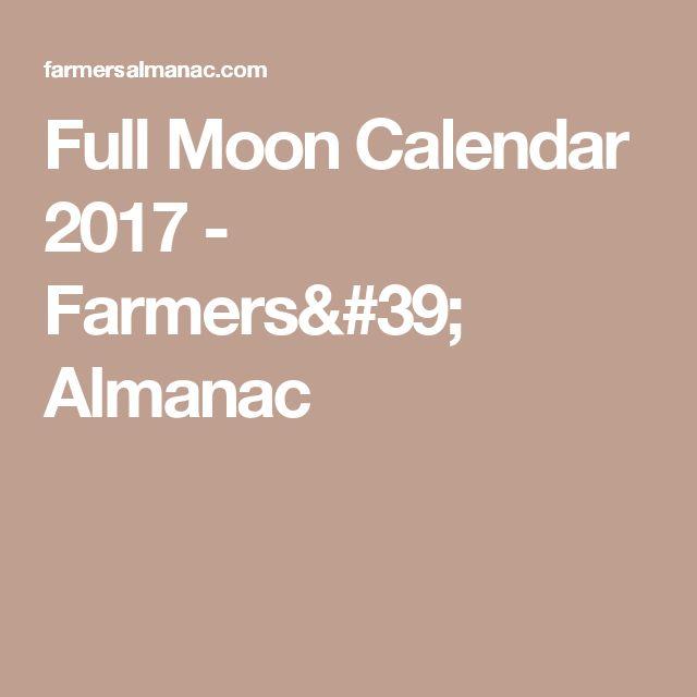 Full Moon Calendar 2017 - Farmers' Almanac