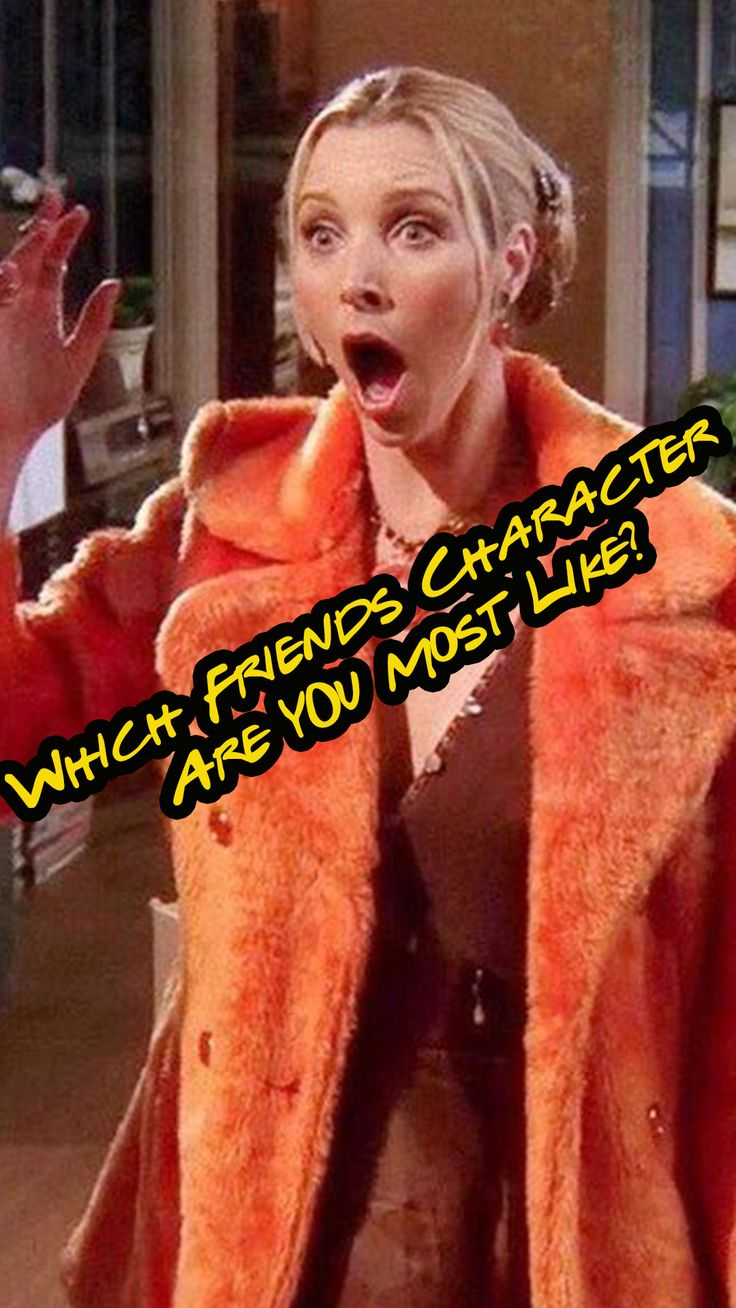 QUIZ Which Friends Character Am I Most Like? in 2020