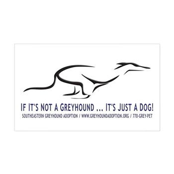 """If It's Not a Greyhound"" Decal > IF IT'S NOT A GREYHOUND > Southeastern Greyhound Adoption / GPA"