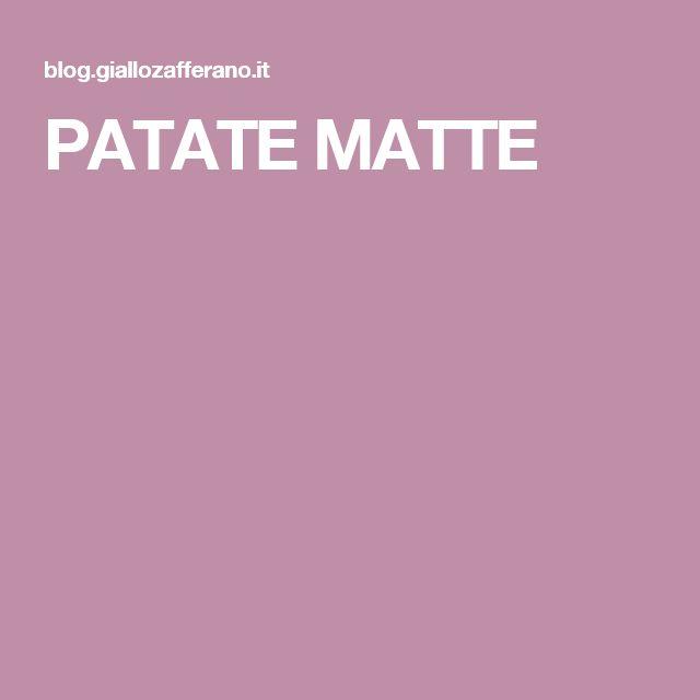 PATATE MATTE