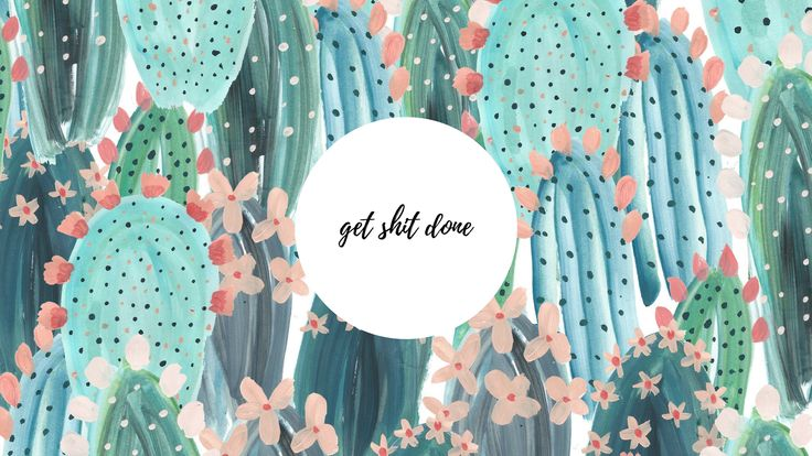 "Cute cactus ""get shit done"" laptop wallpaper"