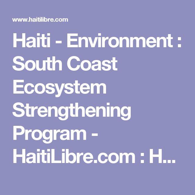 Haiti - Environment : South Coast Ecosystem Strengthening Program - HaitiLibre.com : Haiti news 7/7