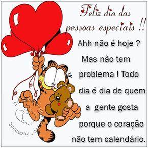 Feliz dia das pessoas especiais !! Ahh não é hoje ?Mas não tem problema ! Todo dia é dia de quem a gente gosta porque o coração não tem ca...