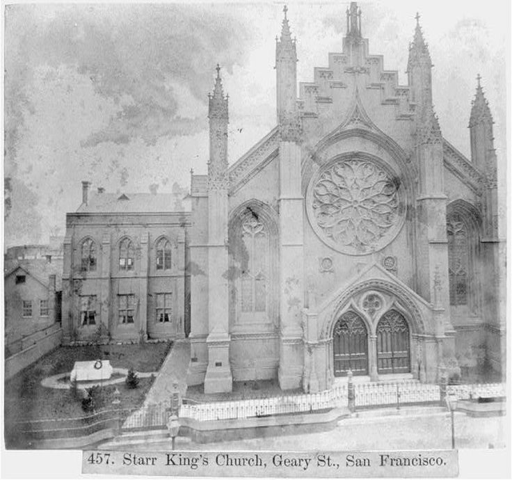 "<> The First Unitarian Church, captioned here as ""Starr King's church."" Thomas Starr King was a well-known orator and Unitarian minister who moved to San Francisco in 1860. Throughout the Civil War, Starr King advocated strongly for California to join the Union."
