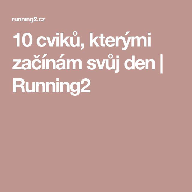 10 cviků, kterými začínám svůj den | Running2