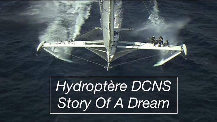Hydroptere DCNS: Story Of A Dream