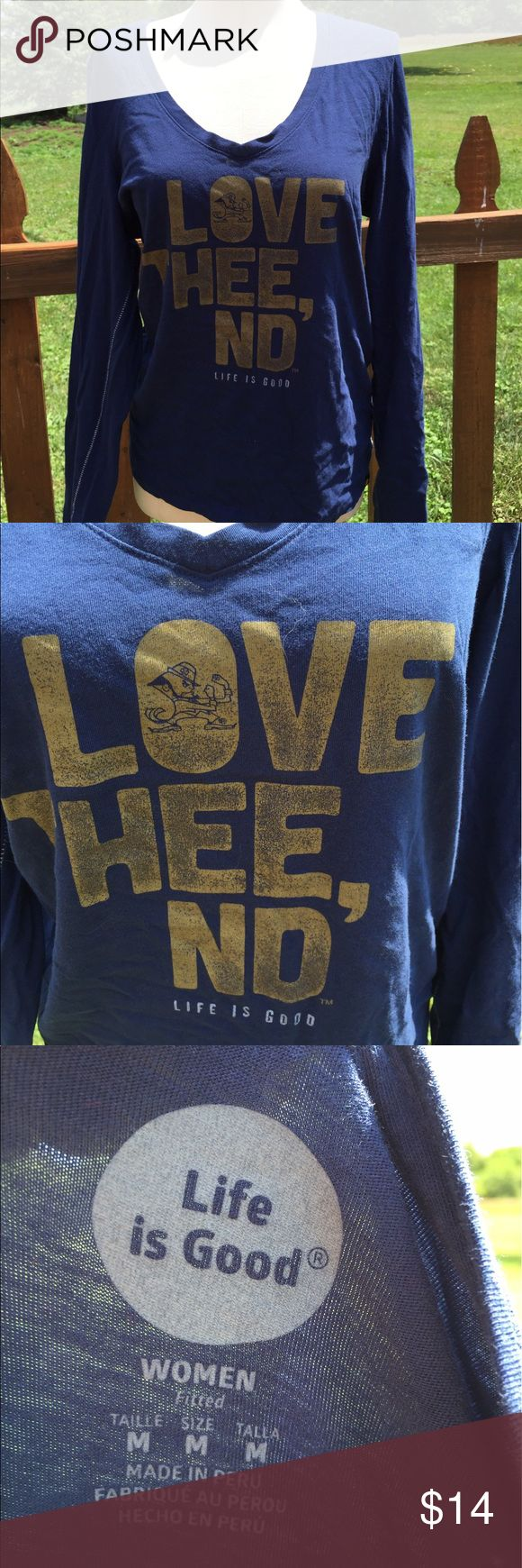 Life is Good Notre Dame Shirt Size Medium Size medium. Super gently preowned. Be sure to view the other items in our closet. We offer  women's, Mens and kids items in a variety of sizes. Bundle and save!! We love reasonable offers!! Thank you for viewing our item!! Life is Good Tops