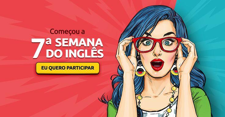 Participe da 7ª Semana do Inglês, uma série de vídeos e aulas gratuitas que irão revolucionar o modo como você estuda e aprende o idioma.
