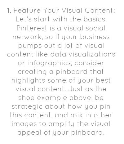 1. Feature Your Visual Content: Let's start with the basics....