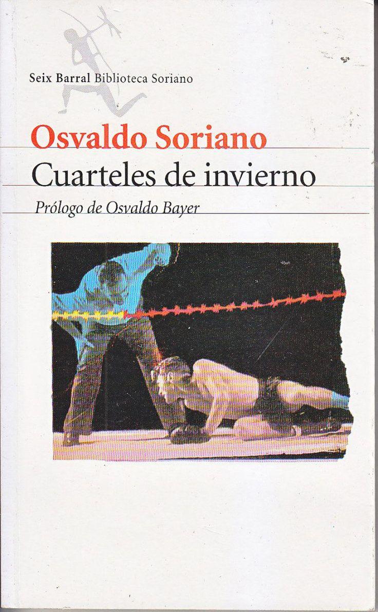 Cuarteles de invierno, de Osvaldo Soriano, arruinará tu esperanza en el cambio social. | 13 Libros que arruinarán tu vida para siempre