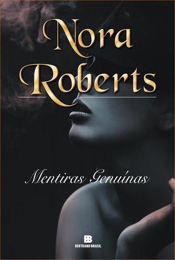 Nora Roberts – Mentiras genuínas - Nora Roberts Brasil  Quando é que vai sair meu Deus?