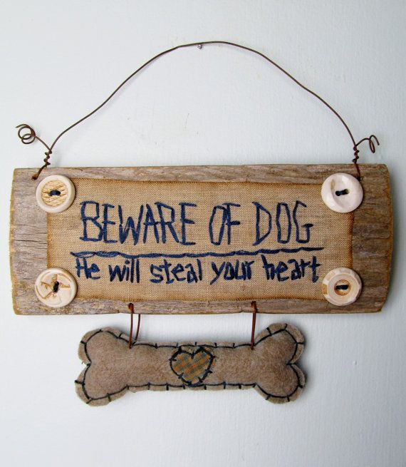 Beware of Dog, He will steal your heart.  PRIMITIVE Sign for MALE DOG On Reclaimed Wood by CornCobCove, $16.50
