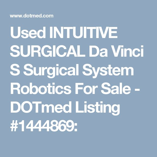 Used INTUITIVE SURGICAL Da Vinci S Surgical System Robotics For Sale - DOTmed Listing #1444869: