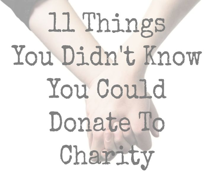 11 Things You Didn't Know You Can Donate To Charity!