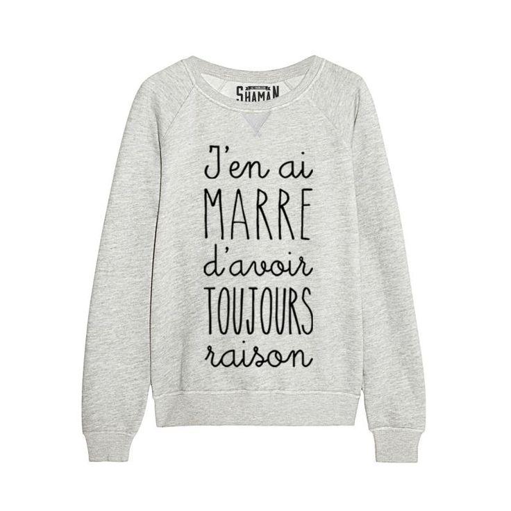 "Sweat ""Toujours raison"""