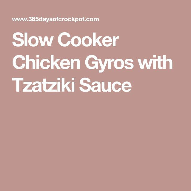 Slow Cooker Chicken Gyros with Tzatziki Sauce