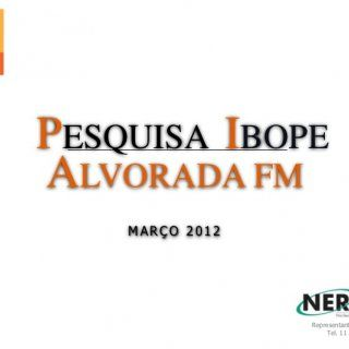 BELO HORIZONTE M A PESQUISA IBOPE R Ç ALVORADA FM O 2 0 MARÇO 2012 1 2 Representante em São Paulo Tel. 11 3284 6600   EVOLUÇÃO AMBOS SEXOS45.000 M ALVORAD. http://slidehot.com/resources/pesquisa-alvorada-fm-mar-12-impressao.40103/