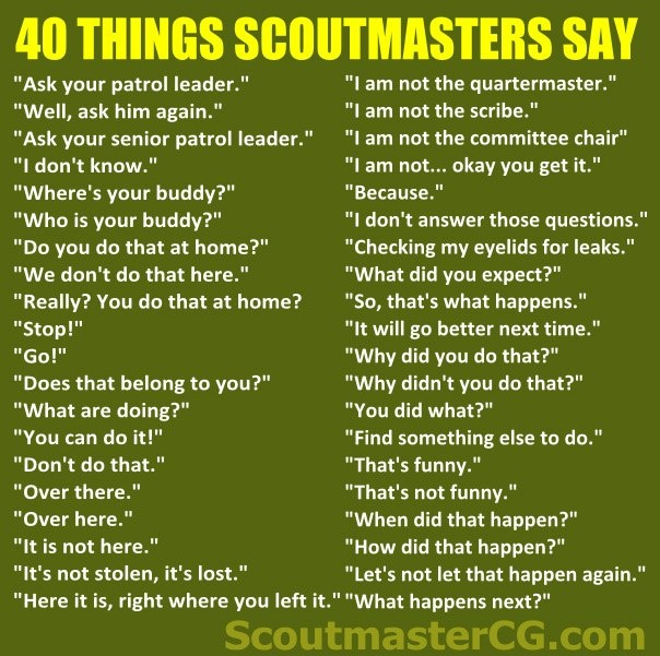 Boy Scout Essay With Quotes: 40 Things Scoutmasters Say... Courtesy Of The Scoutmaster