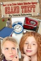 Grand Theft Crime Solver's Detective Agency Book 2, an ebook by Victoria Schwimley at Smashwords