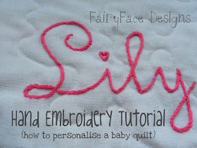 FairyFace Designs: Hand Embroidery Tutorial: How to Personalise a Baby Quilt