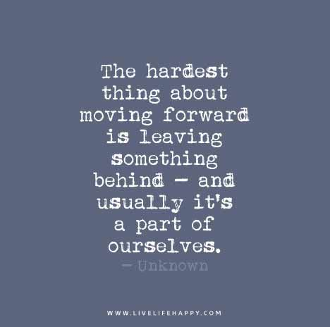 The Hardest Thing About Moving Forward