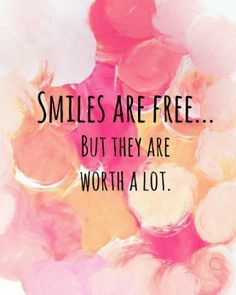 Smiles are free so share yours!