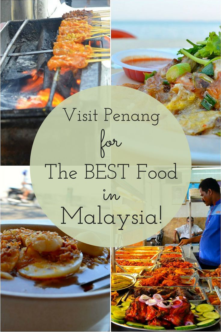 Visit Penang for the Best FOOD in Malaysia!