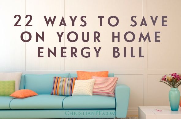 22 ways to save money on your home energy bills