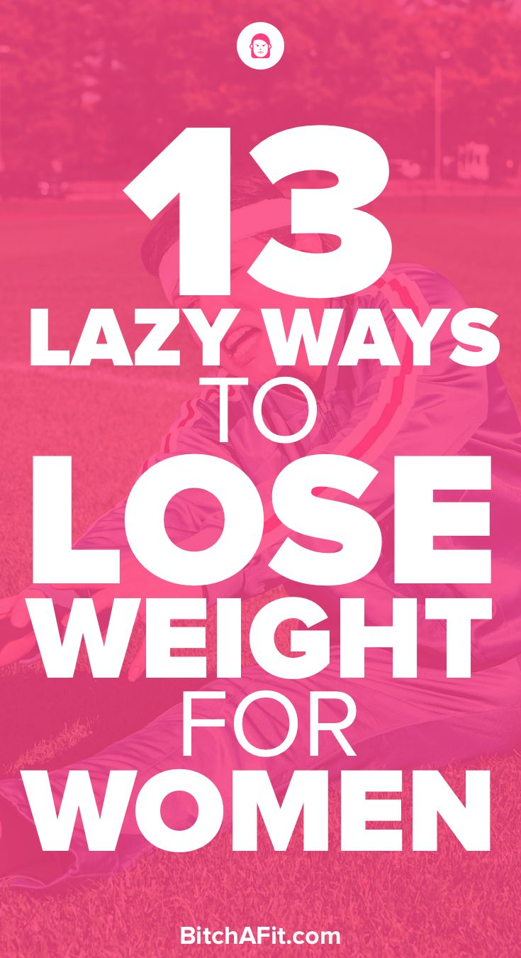 Looking For Lazy Ways To Lose Weight? Here Are 13 Ways To Lose Weight For
