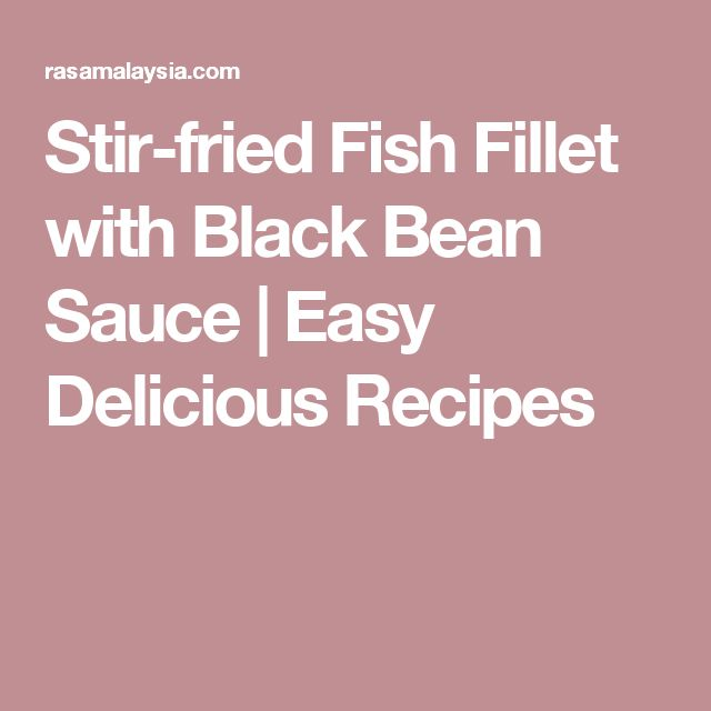 Stir-fried Fish Fillet with Black Bean Sauce | Easy Delicious Recipes
