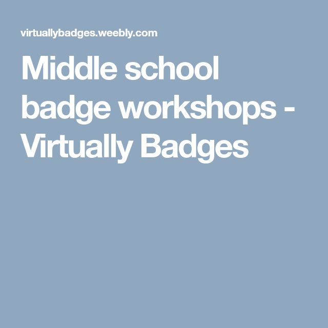 Middle school badge workshops - Virtually Badges