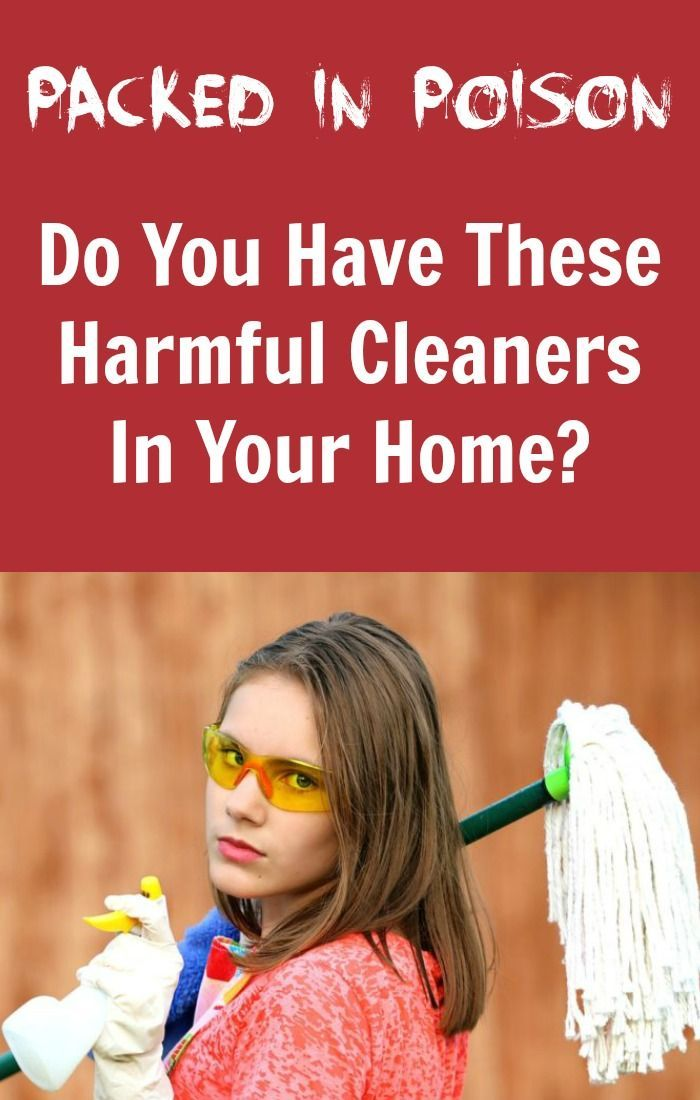 Packed in Poison: Most Harmful Cleaners in your Home #poison #cleaning #cleaningtips #cleaninghacks #cleaningtricks