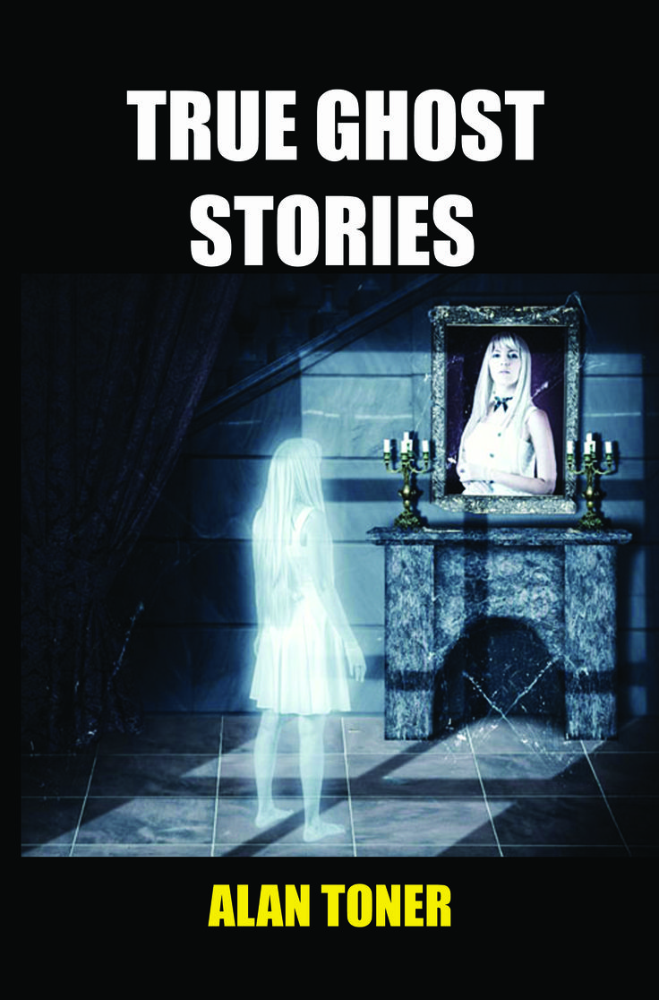 Paperback cover of my book True Ghost Stories