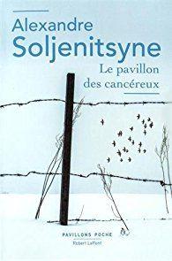 Le Pavillon des cancéreux par Alexandre Soljenitsyne